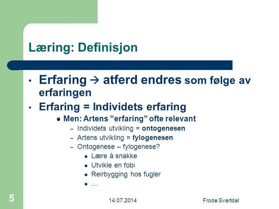 14.07.2014Frode Svartdal 76 Kognisjon og læring Fenomen vs.