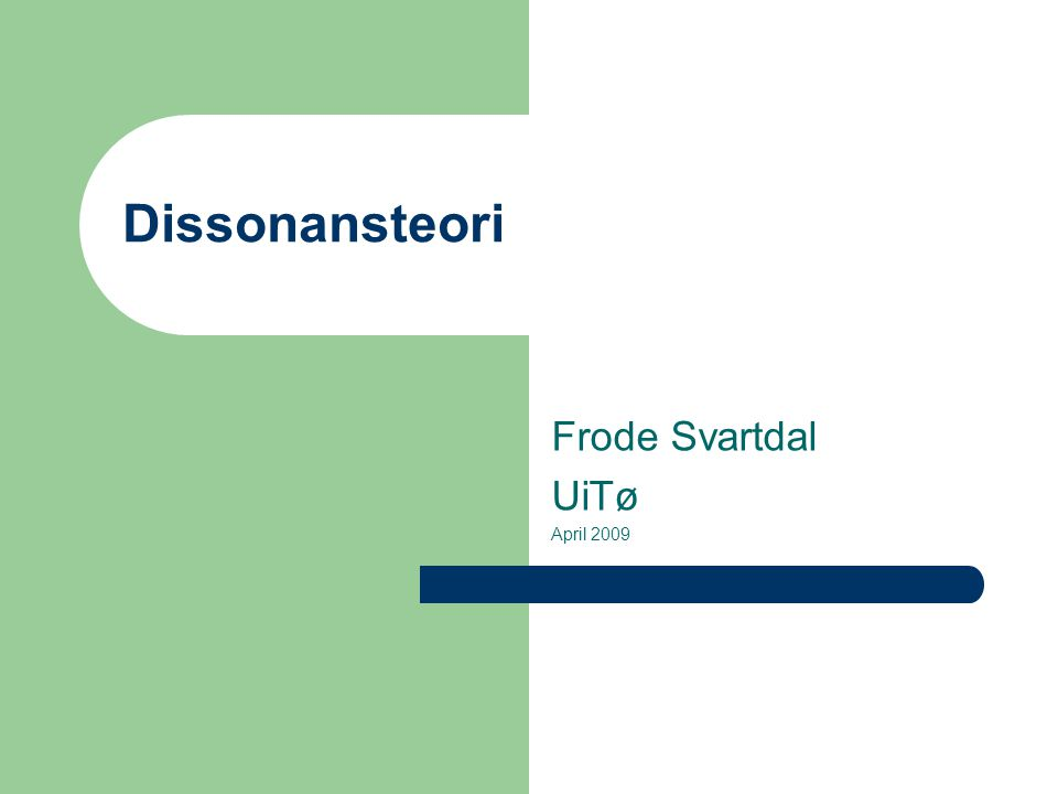 Dissonansteori Frode Svartdal UiTø April 2009
