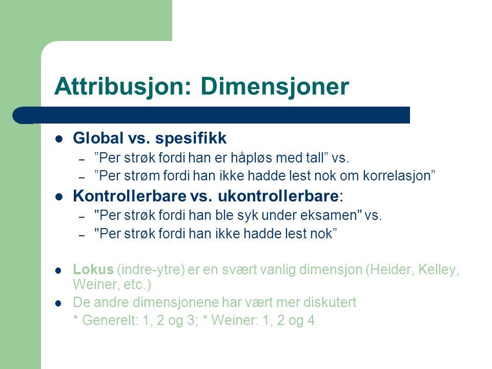 """Attribusjon: Dimensjoner Global vs. spesifikk – """"Per strøk fordi han er håpløs med tall"""" vs. – """"Per strøm fordi han ikke hadde lest nok om korrelasjon"""