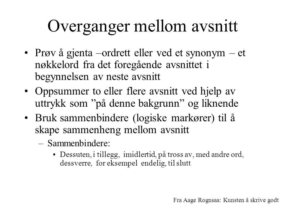 Overganger mellom avsnitt Prøv å gjenta –ordrett eller ved et synonym – et nøkkelord fra det foregående avsnittet i begynnelsen av neste avsnitt Oppsu