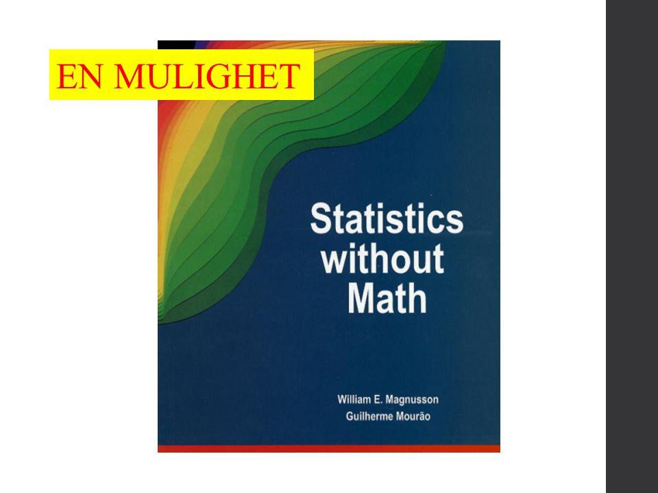 Statistikk: Gjennomsnitt, SD Beskrive en eller flere variabler i et utvalg 50 studenter Antall lesetimer/uke Karakterer GJENNOMSNITT STANDARDAVVIK