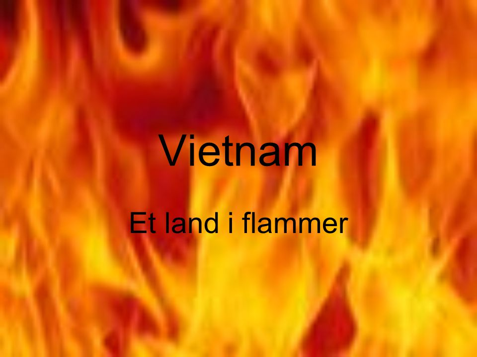Vietnam Et land i flammer