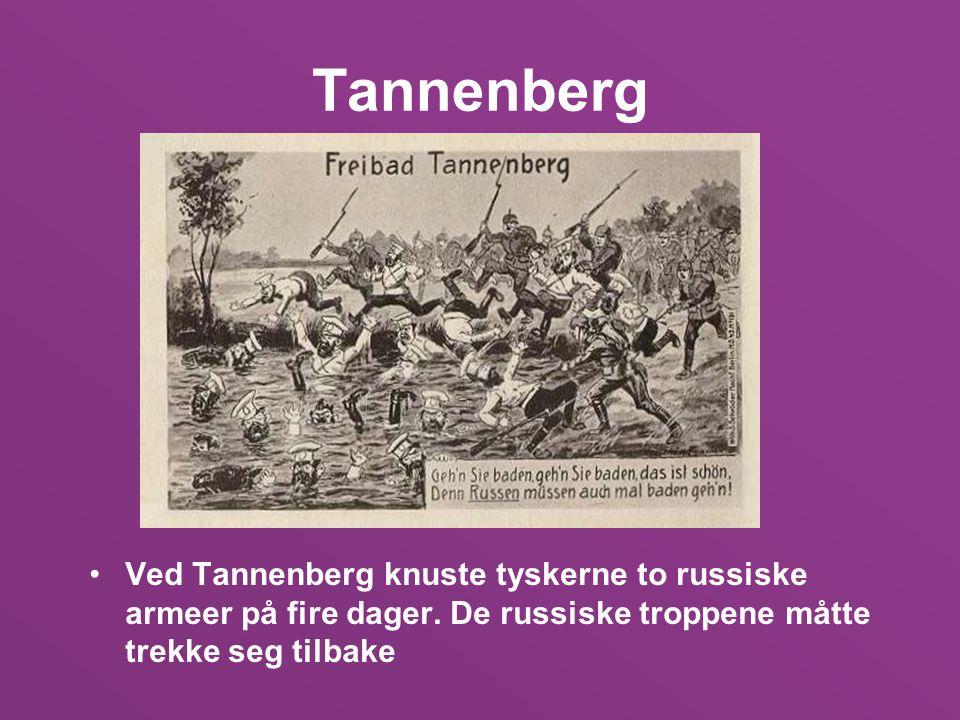 Tannenberg Ved Tannenberg knuste tyskerne to russiske armeer på fire dager.
