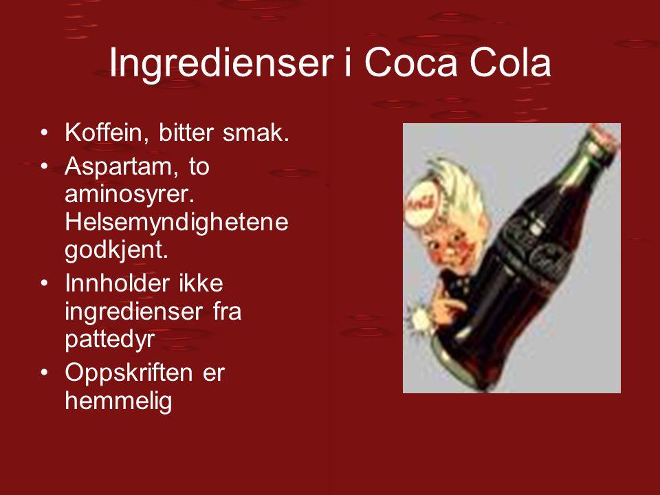 Ingredienser i Coca Cola Koffein, bitter smak. Aspartam, to aminosyrer. Helsemyndighetene godkjent. Innholder ikke ingredienser fra pattedyr Oppskrift