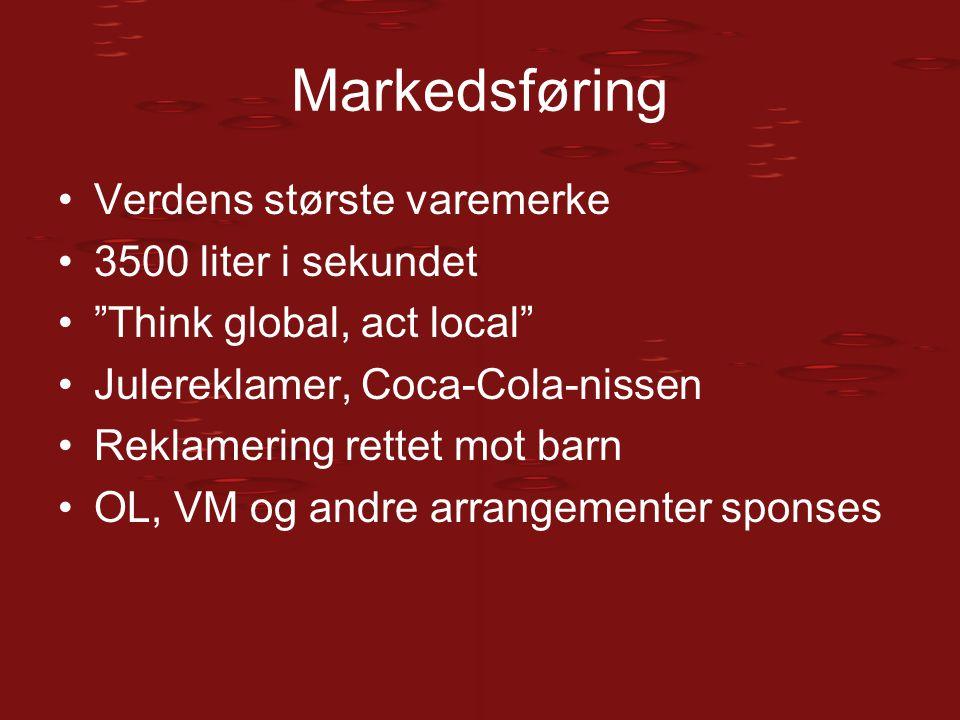 """Markedsføring Verdens største varemerke 3500 liter i sekundet """"Think global, act local"""" Julereklamer, Coca-Cola-nissen Reklamering rettet mot barn OL,"""