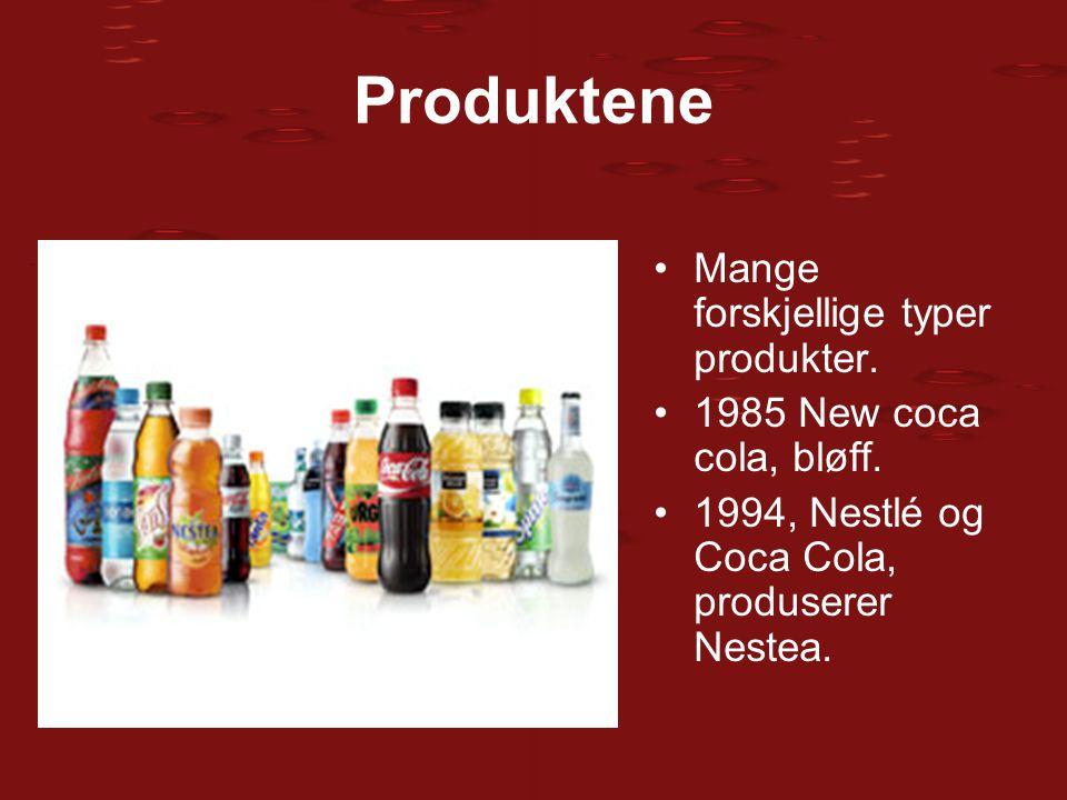 Produktene Mange forskjellige typer produkter. 1985 New coca cola, bløff. 1994, Nestlé og Coca Cola, produserer Nestea.