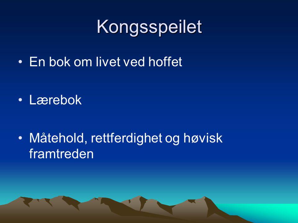 Kongsspeilet En bok om livet ved hoffet Lærebok Måtehold, rettferdighet og høvisk framtreden