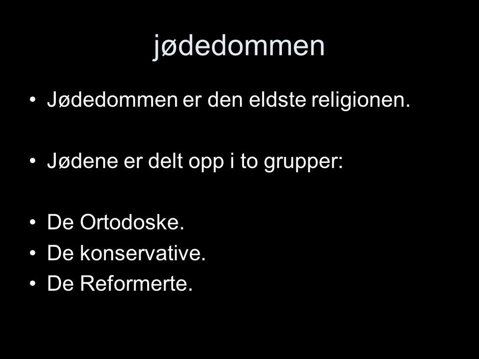 jødedommen Jødedommen er den eldste religionen. Jødene er delt opp i to grupper: De Ortodoske. De konservative. De Reformerte.