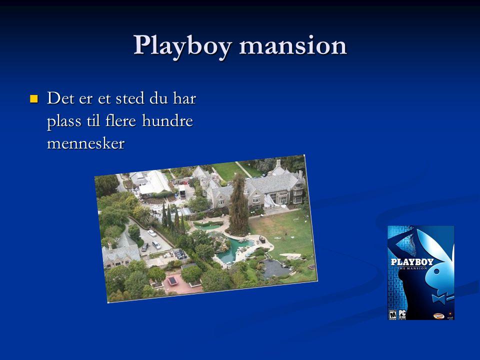 Playboy mansion Det er et sted du har plass til flere hundre mennesker
