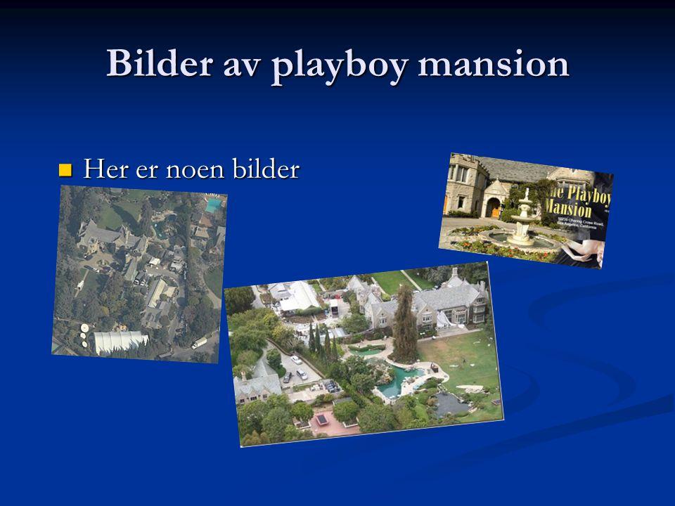 Bilder av playboy mansion Her er noen bilder