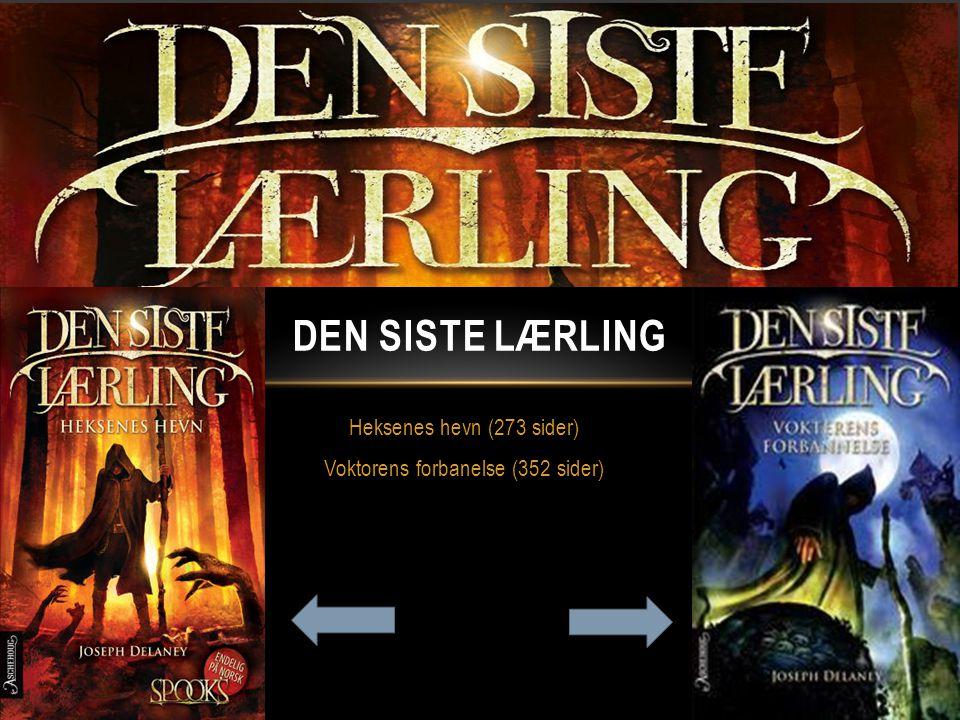 Heksenes hevn (273 sider) Voktorens forbanelse (352 sider) DEN SISTE LÆRLING