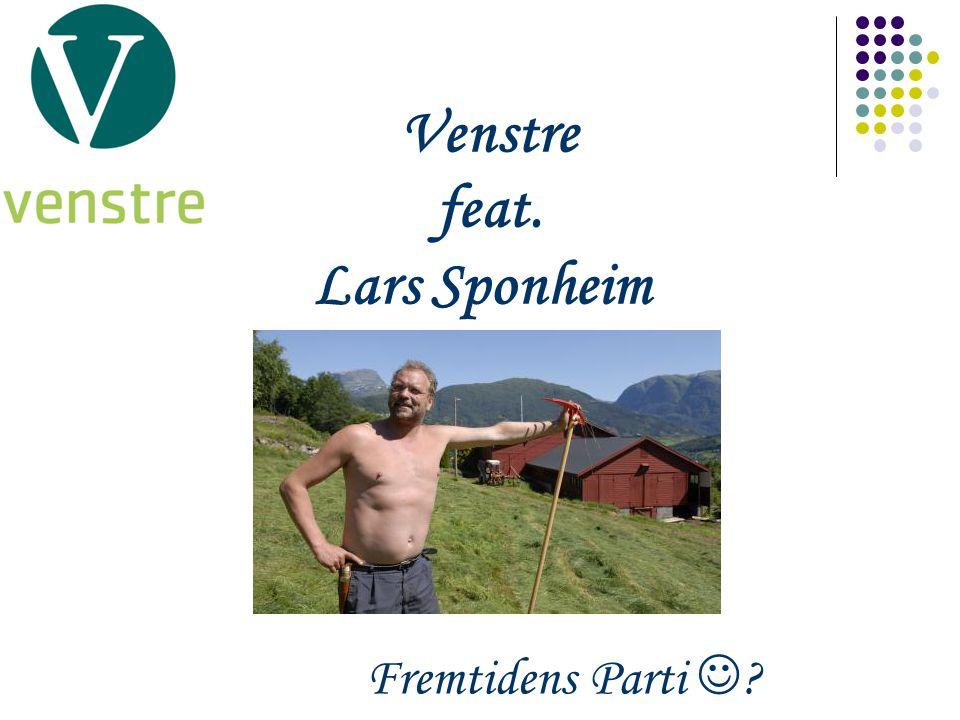 Venstre feat. Lars Sponheim Fremtidens Parti ?