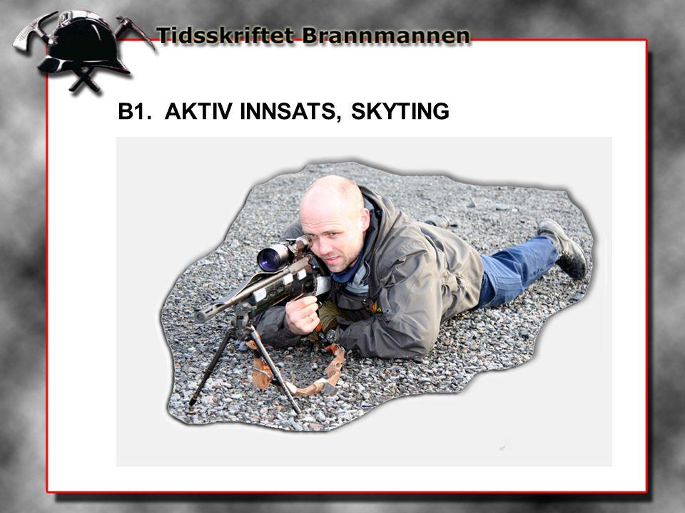 B1. AKTIV INNSATS, SKYTING