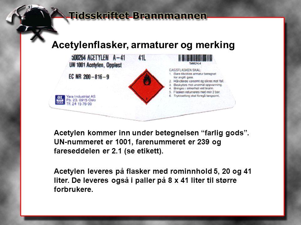 """Acetylenflasker, armaturer og merking Acetylen kommer inn under betegnelsen """"farlig gods"""". UN-nummeret er 1001, farenummeret er 239 og fareseddelen er"""