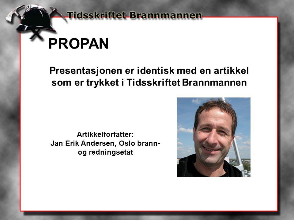 Presentasjonen er identisk med en artikkel som er trykket i Tidsskriftet Brannmannen Artikkelforfatter: Jan Erik Andersen, Oslo brann- og redningsetat