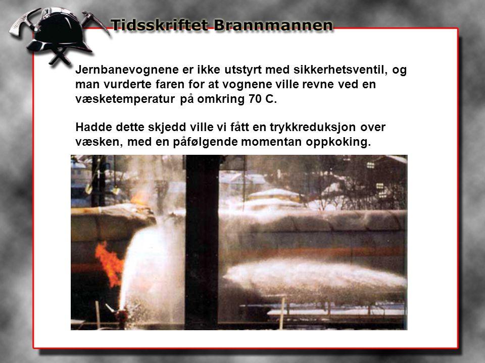 Jernbanevognene er ikke utstyrt med sikkerhetsventil, og man vurderte faren for at vognene ville revne ved en væsketemperatur på omkring 70 C. Hadde d
