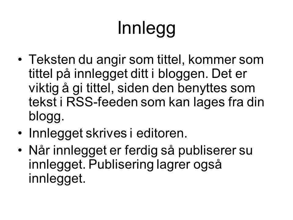 Innlegg Teksten du angir som tittel, kommer som tittel på innlegget ditt i bloggen. Det er viktig å gi tittel, siden den benyttes som tekst i RSS-feed