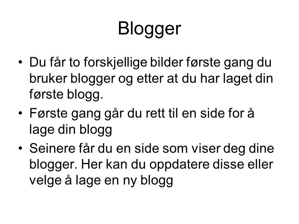Blogger Du får to forskjellige bilder første gang du bruker blogger og etter at du har laget din første blogg. Første gang går du rett til en side for