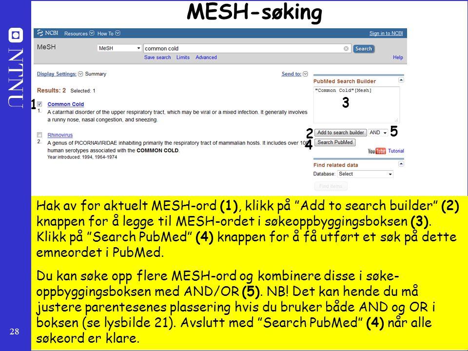 """28 MESH-søking Hak av for aktuelt MESH-ord (1), klikk på """"Add to search builder"""" (2) knappen for å legge til MESH-ordet i søkeoppbyggingsboksen (3). K"""