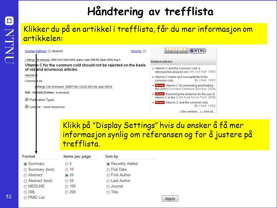 """52 Håndtering av trefflista Klikker du på en artikkel i trefflista, får du mer informasjon om artikkelen: Klikk på """"Display Settings"""" hvis du ønsker å"""
