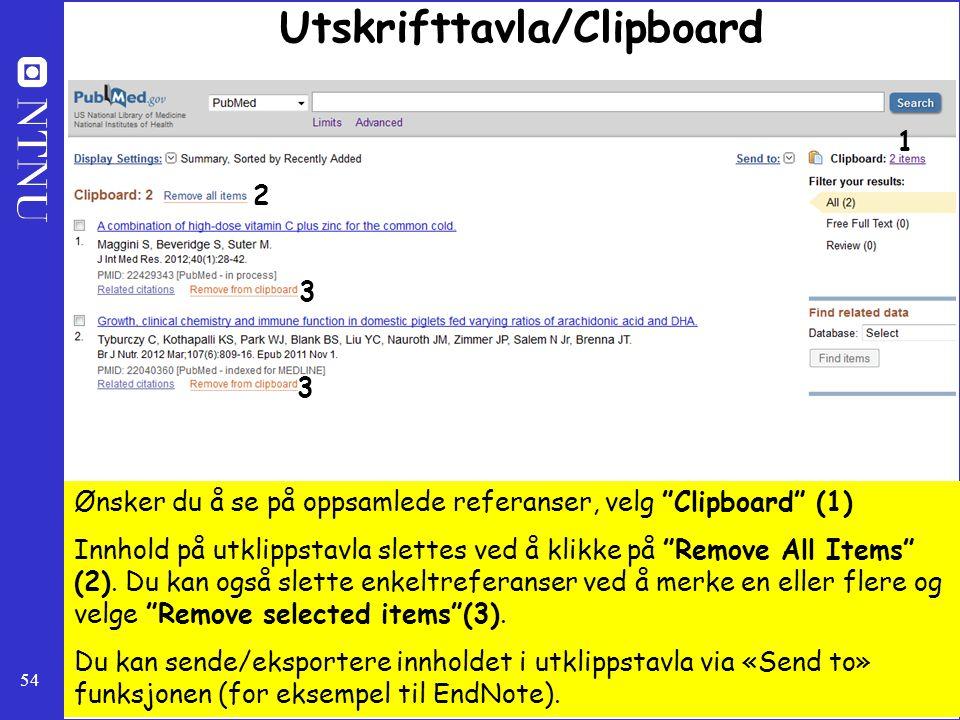 """54 Utskrifttavla/Clipboard Ønsker du å se på oppsamlede referanser, velg """"Clipboard"""" (1) Innhold på utklippstavla slettes ved å klikke på """"Remove All"""