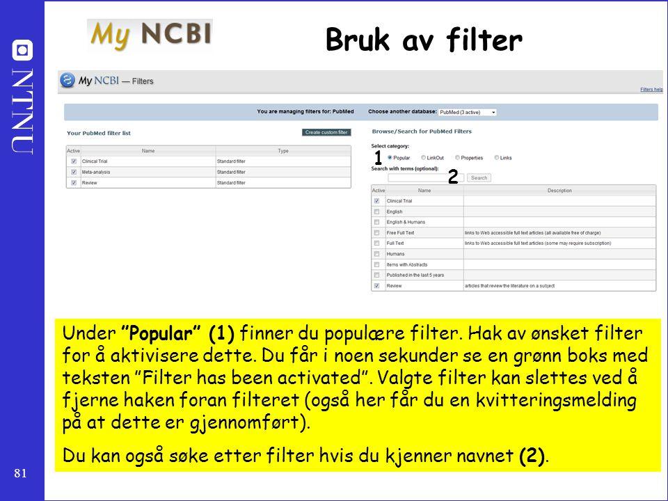 """81 Bruk av filter Under """"Popular"""" (1) finner du populære filter. Hak av ønsket filter for å aktivisere dette. Du får i noen sekunder se en grønn boks"""
