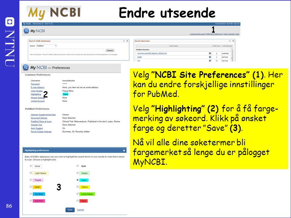 """86 Endre utseende Velg """"NCBI Site Preferences"""" (1). Her kan du endre forskjellige innstillinger for PubMed. Velg """"Highlighting"""" (2) for å få farge- me"""