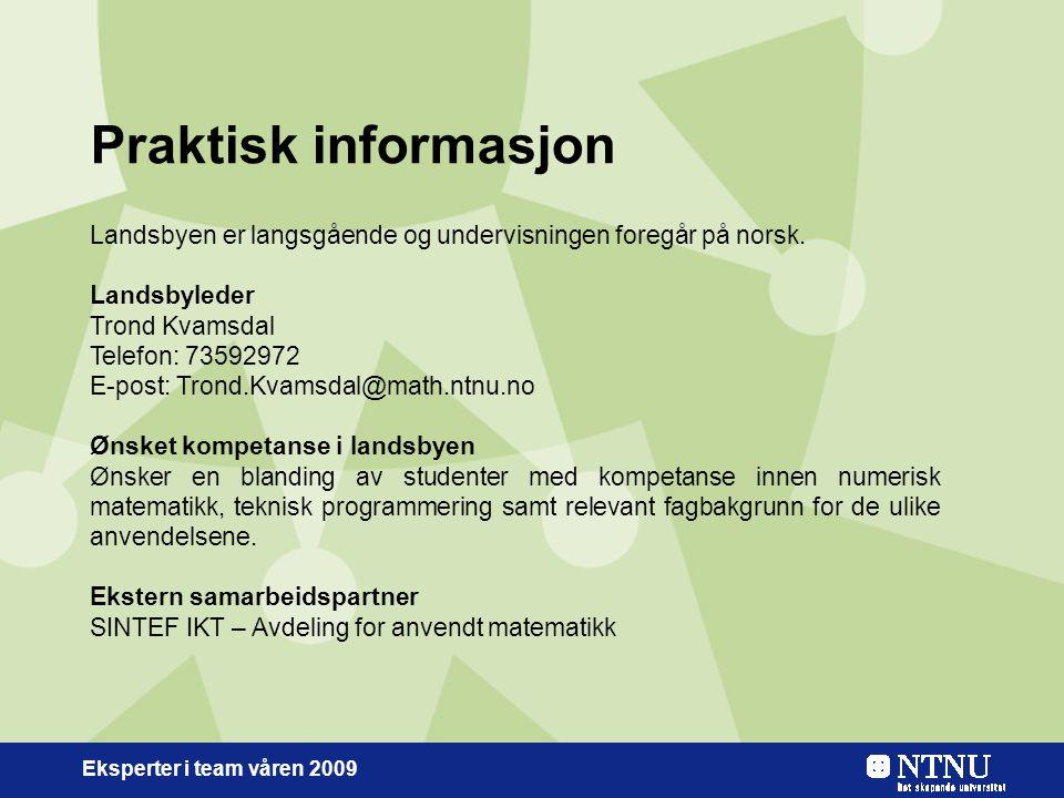 Eksperter i team våren 2009 Praktisk informasjon Landsbyen er langsgående og undervisningen foregår på norsk.