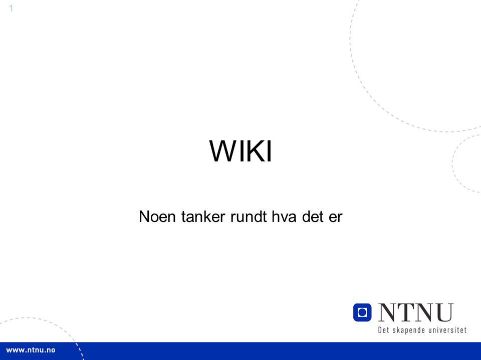 2 Vel Møtt til en spennende Dag.PROGRAM Hva er wiki - hvorfor.
