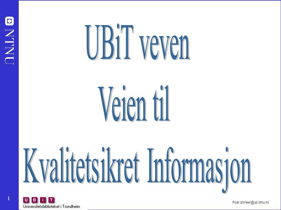 2 UBiT - INFOSØK Roar Storleer roar.storleer@ub.ntnu.no tel.: 73 59 51 23 fax : 73 59 51 03 adr.: UBiT – SUS/INFOSØK Høgskoleringen 1 7491 Trondheim
