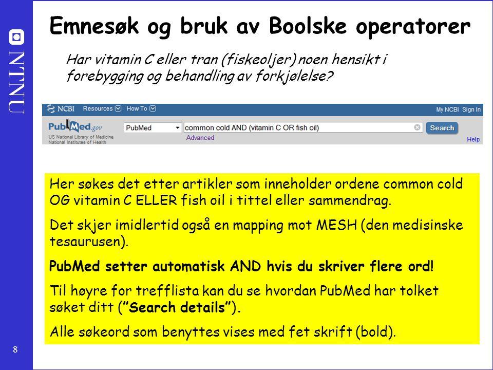19 MESH-søking MESH søk på vårt eksempel: 1.Common Cold [MESH] 2.