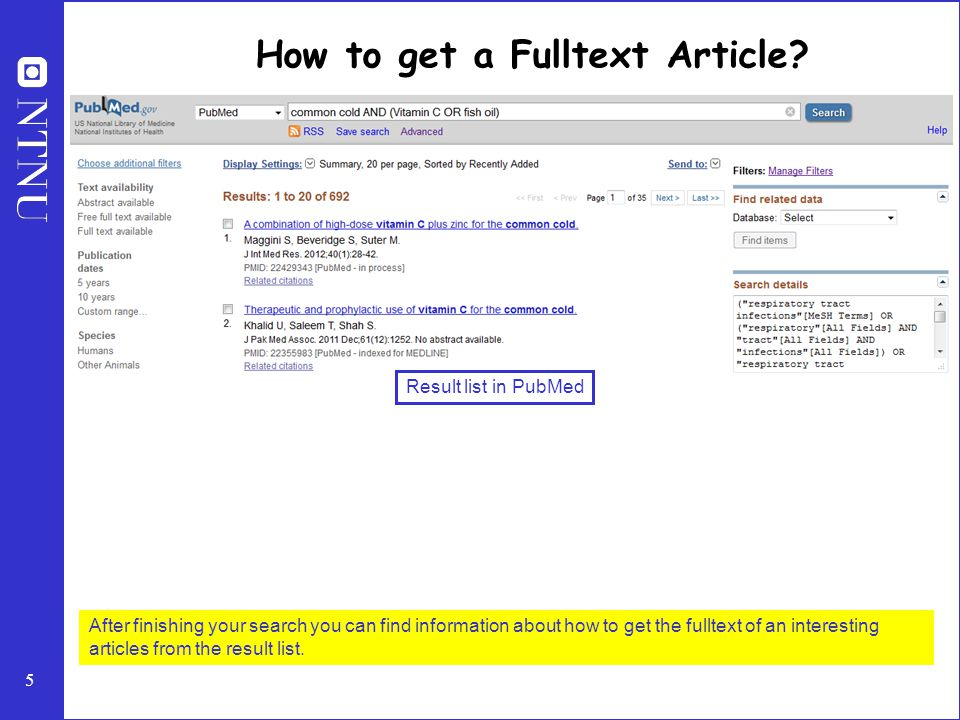 5 How to get a Fulltext Article? After finishing your search you can find information about how to get the fulltext of an interesting articles from th