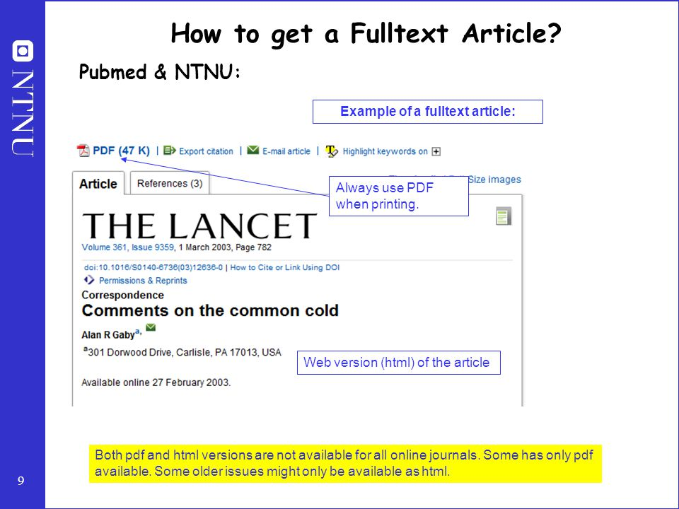 9 How to get a Fulltext Article. Pubmed & NTNU: Always use PDF when printing.