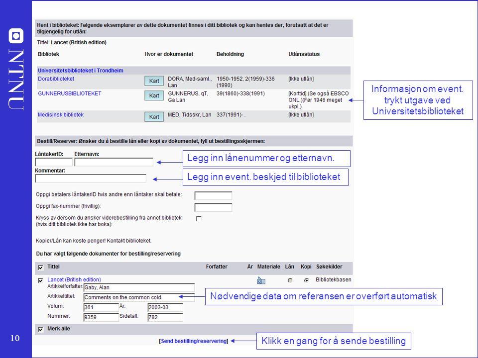 10 Informasjon om event. trykt utgave ved Universitetsbiblioteket Legg inn lånenummer og etternavn. Legg inn event. beskjed til biblioteket Nødvendige