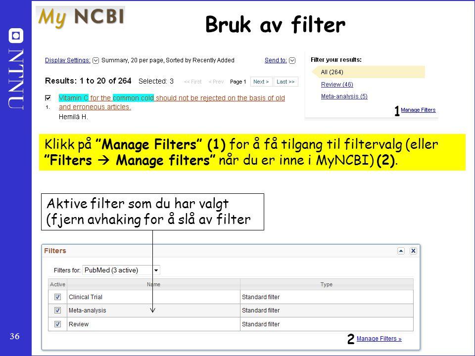 """36 Bruk av filter Klikk på """"Manage Filters"""" (1) for å få tilgang til filtervalg (eller """"Filters  Manage filters"""" når du er inne i MyNCBI) (2). Aktive"""