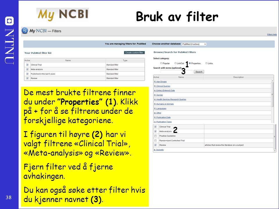 """38 Bruk av filter De mest brukte filtrene finner du under """"Properties"""" (1). Klikk på + for å se filtrene under de forskjellige kategoriene. I figuren"""