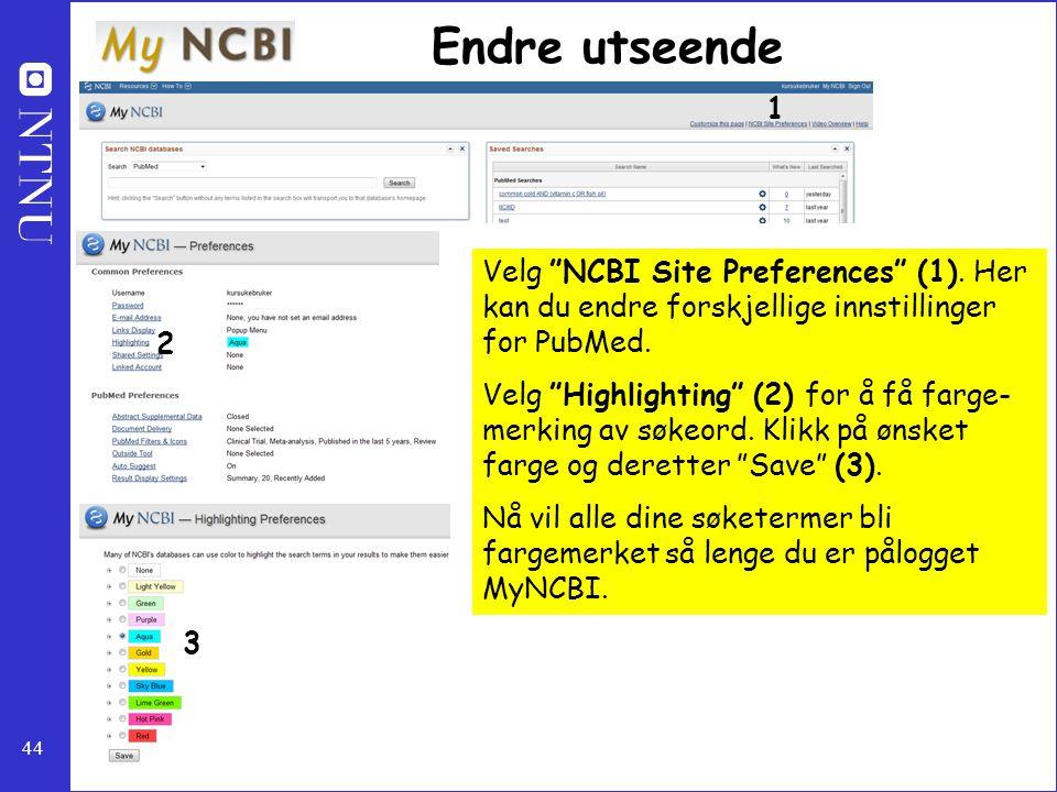 """44 Endre utseende Velg """"NCBI Site Preferences"""" (1). Her kan du endre forskjellige innstillinger for PubMed. Velg """"Highlighting"""" (2) for å få farge- me"""