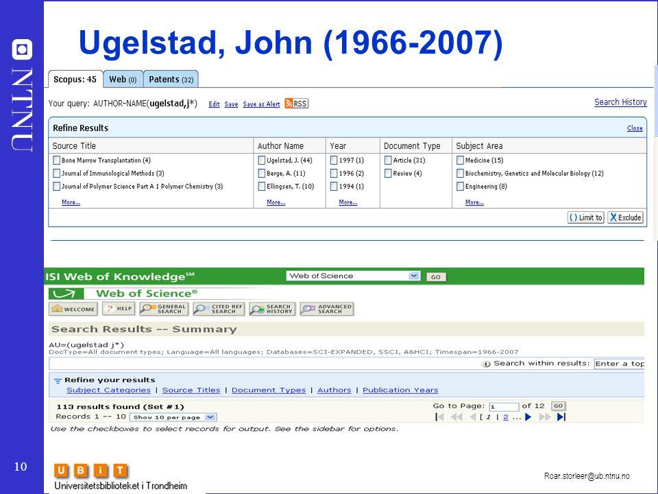10 Roar.storleer@ub.ntnu.no Ugelstad, John (1966-2007)