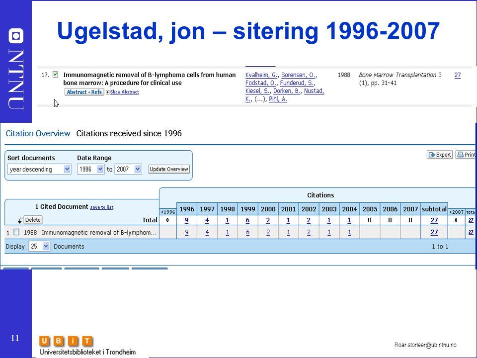 11 Roar.storleer@ub.ntnu.no Ugelstad, jon – sitering 1996-2007