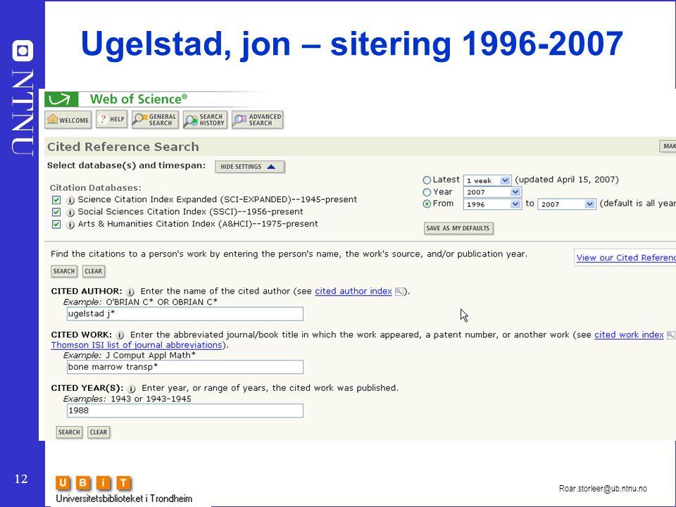 12 Roar.storleer@ub.ntnu.no Ugelstad, jon – sitering 1996-2007