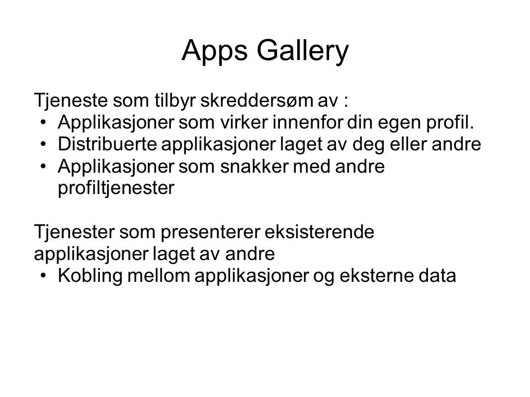 Apps Gallery Tjeneste som tilbyr skreddersøm av : Applikasjoner som virker innenfor din egen profil.