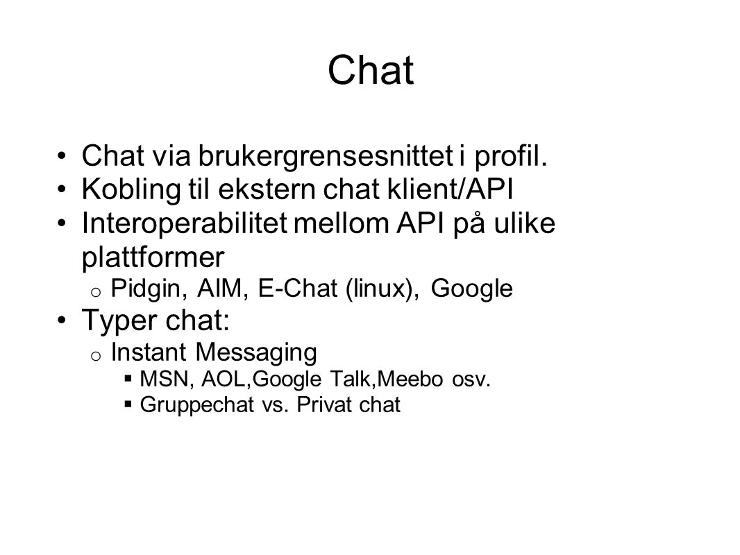 Chat Chat via brukergrensesnittet i profil.