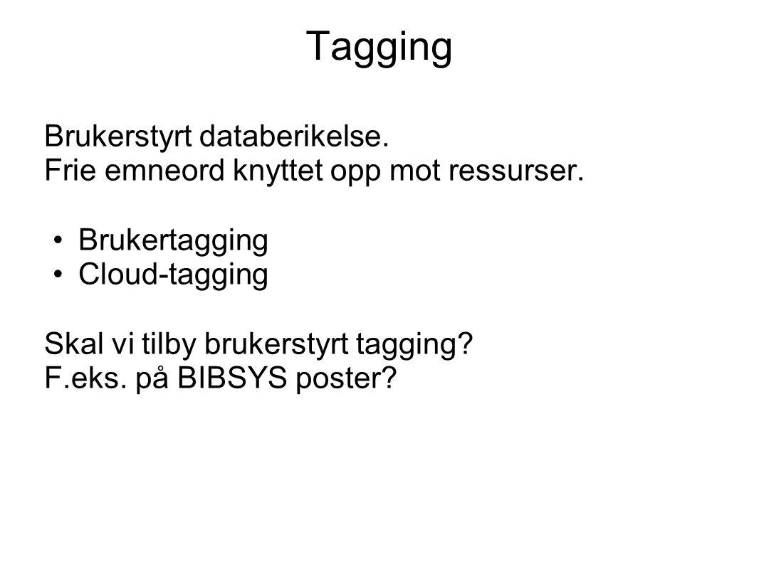 Tagging Brukerstyrt databerikelse. Frie emneord knyttet opp mot ressurser.