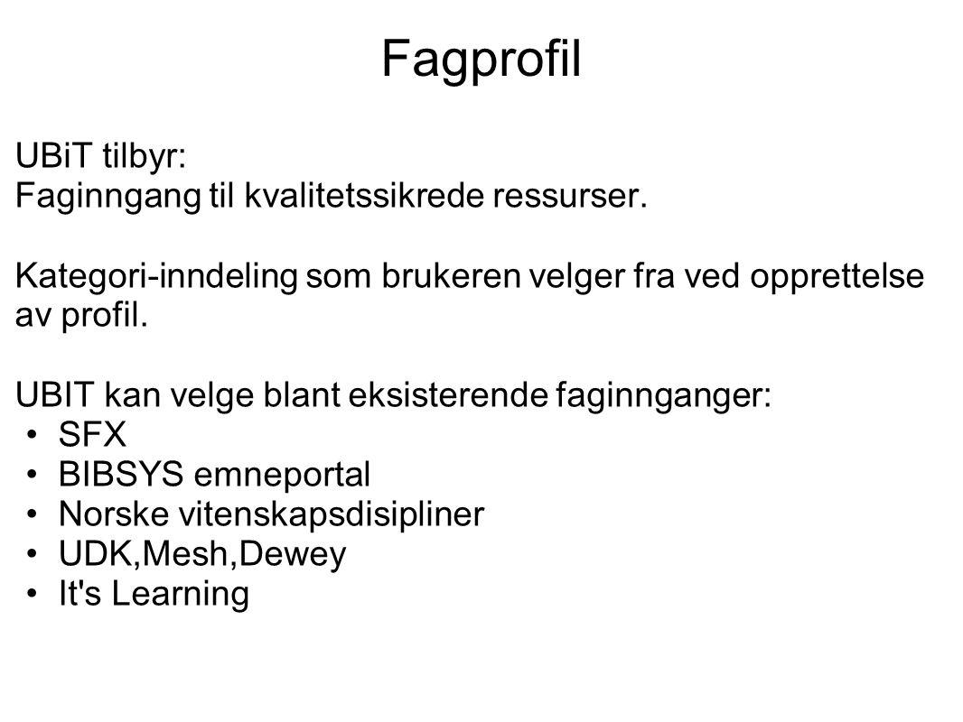 Fagprofil UBiT tilbyr: Faginngang til kvalitetssikrede ressurser.