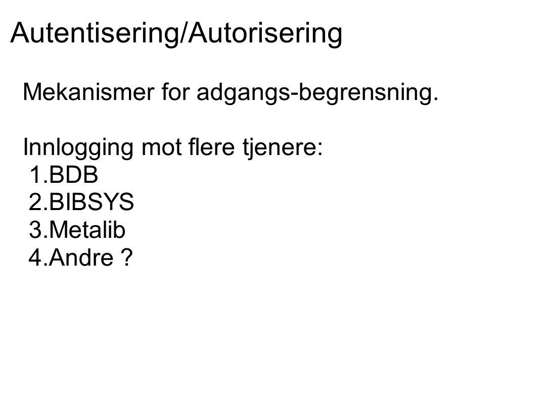 Autentisering/Autorisering Mekanismer for adgangs-begrensning.