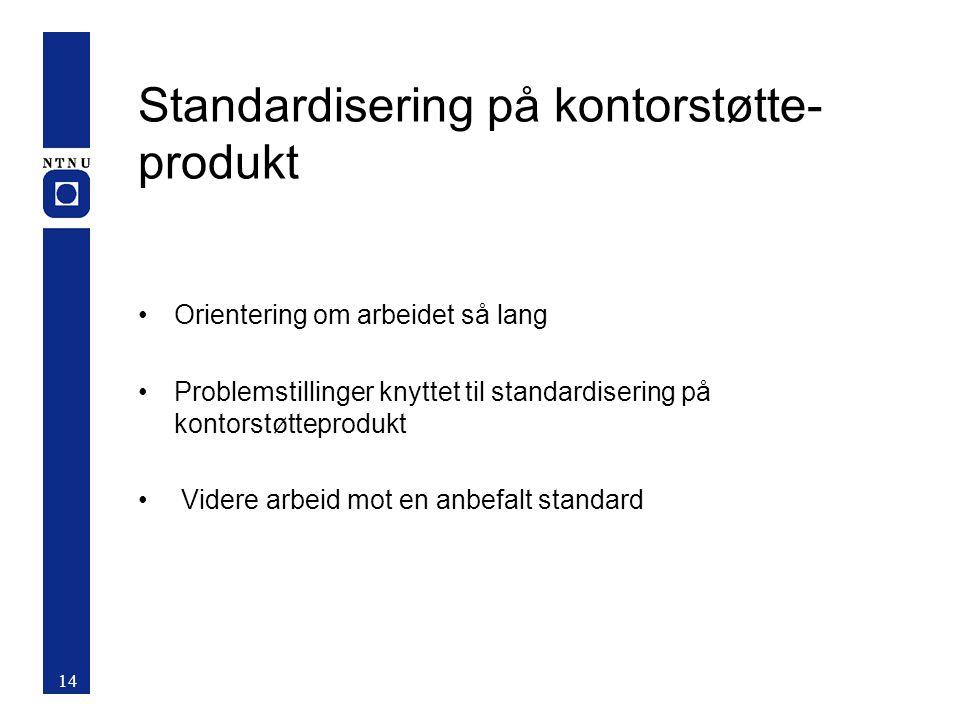 Hvor lenge er en standard gyldig? II En valgt standard skal vurderes løpende. Den skal oppheves eller avløses av en annen valgt standard så snart en t