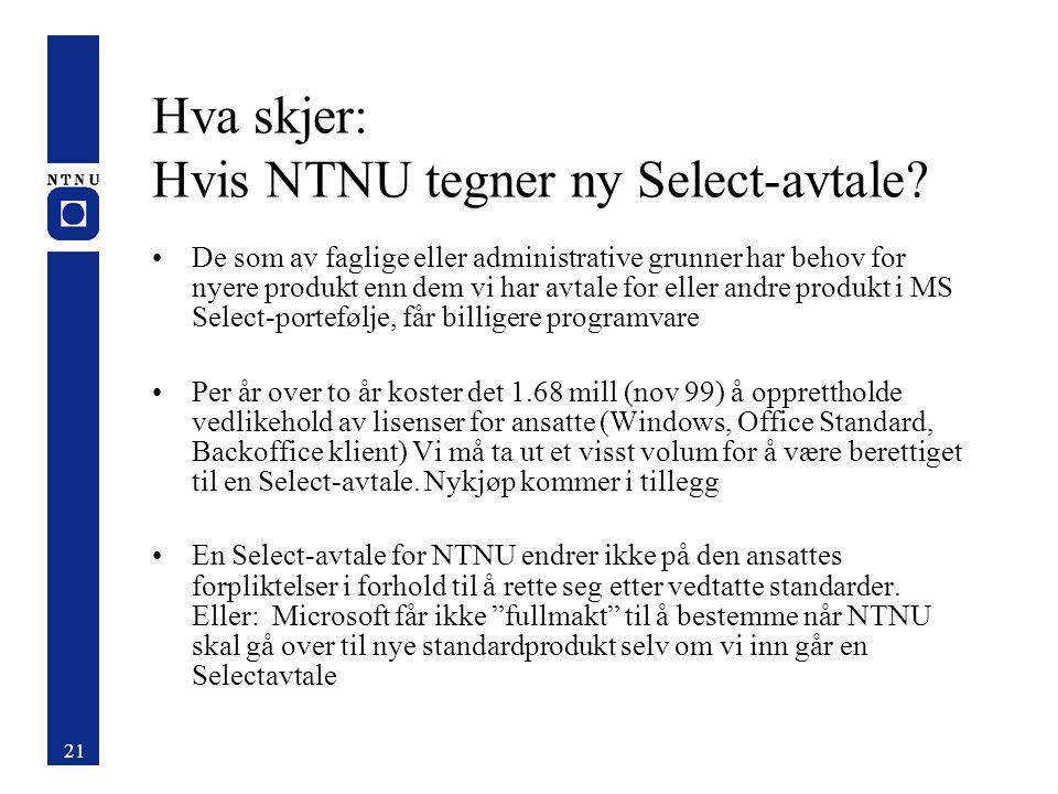 Hva skjer: Hvis vi ikke tegner ny Select eller Campus avtale nå? NTNU kan likevel, på det tidspunktet vi finner det formålstjenlig, oppdatere produkte