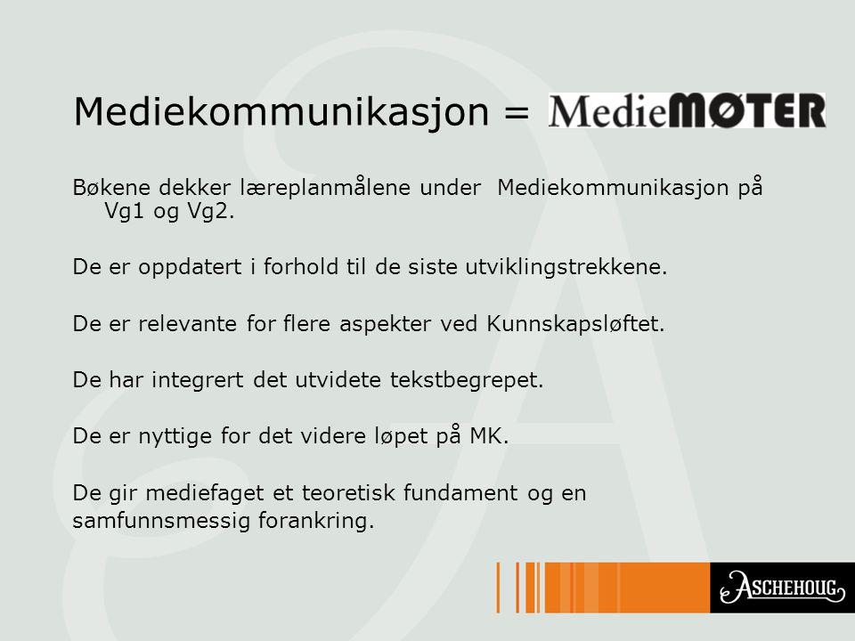 Mediekommunikasjon = Bøkene dekker læreplanmålene under Mediekommunikasjon på Vg1 og Vg2. De er oppdatert i forhold til de siste utviklingstrekkene. D