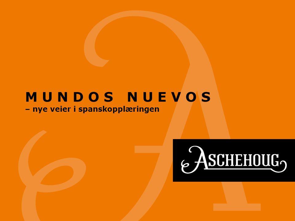 M U N D O S N U E V O S – nye veier i spanskopplæringen