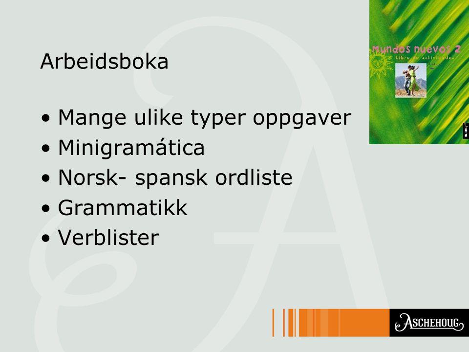 Arbeidsboka Mange ulike typer oppgaver Minigramática Norsk- spansk ordliste Grammatikk Verblister